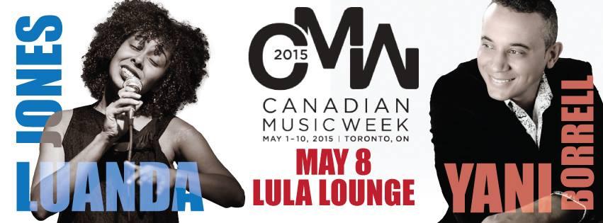 Canadian Music Week @ LULA LOUNGE: Luanda Jones (7:30pm) + Yani Borrell Salsa Orchestra (10:30pm) + Dance Lesson with Afro Latino + DJ Suave